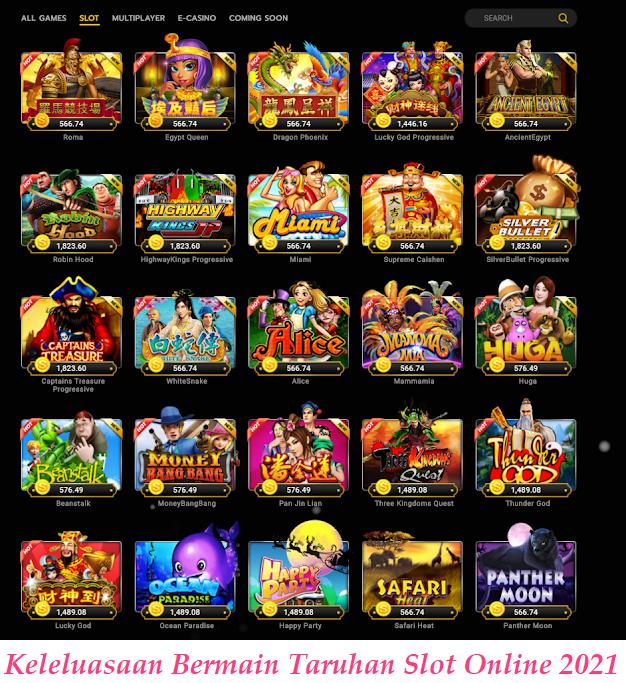 Keleluasaan Bermain Taruhan Slot Online 2021
