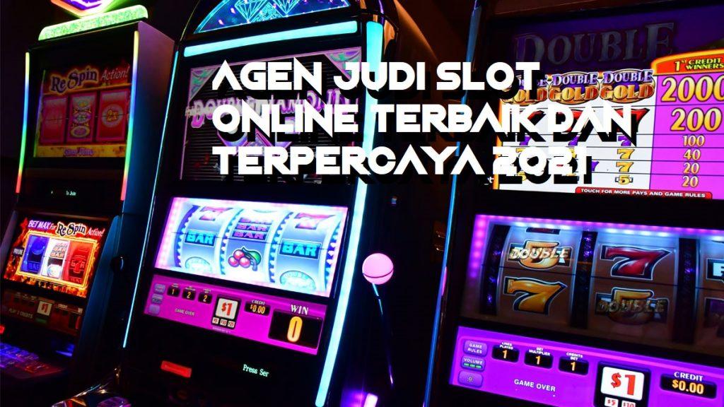 Agen Judi Slot Online Terbaik Dan Terpercaya 2021